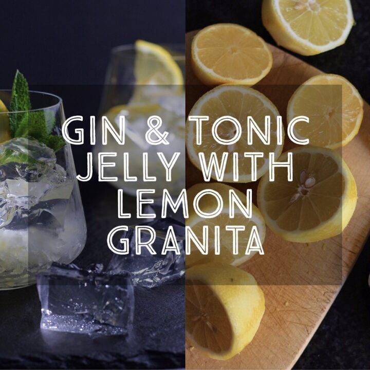 Gin and Tonic Jelly Lemon Granita