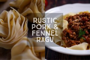 Rustic Pork and Fennel Ragu