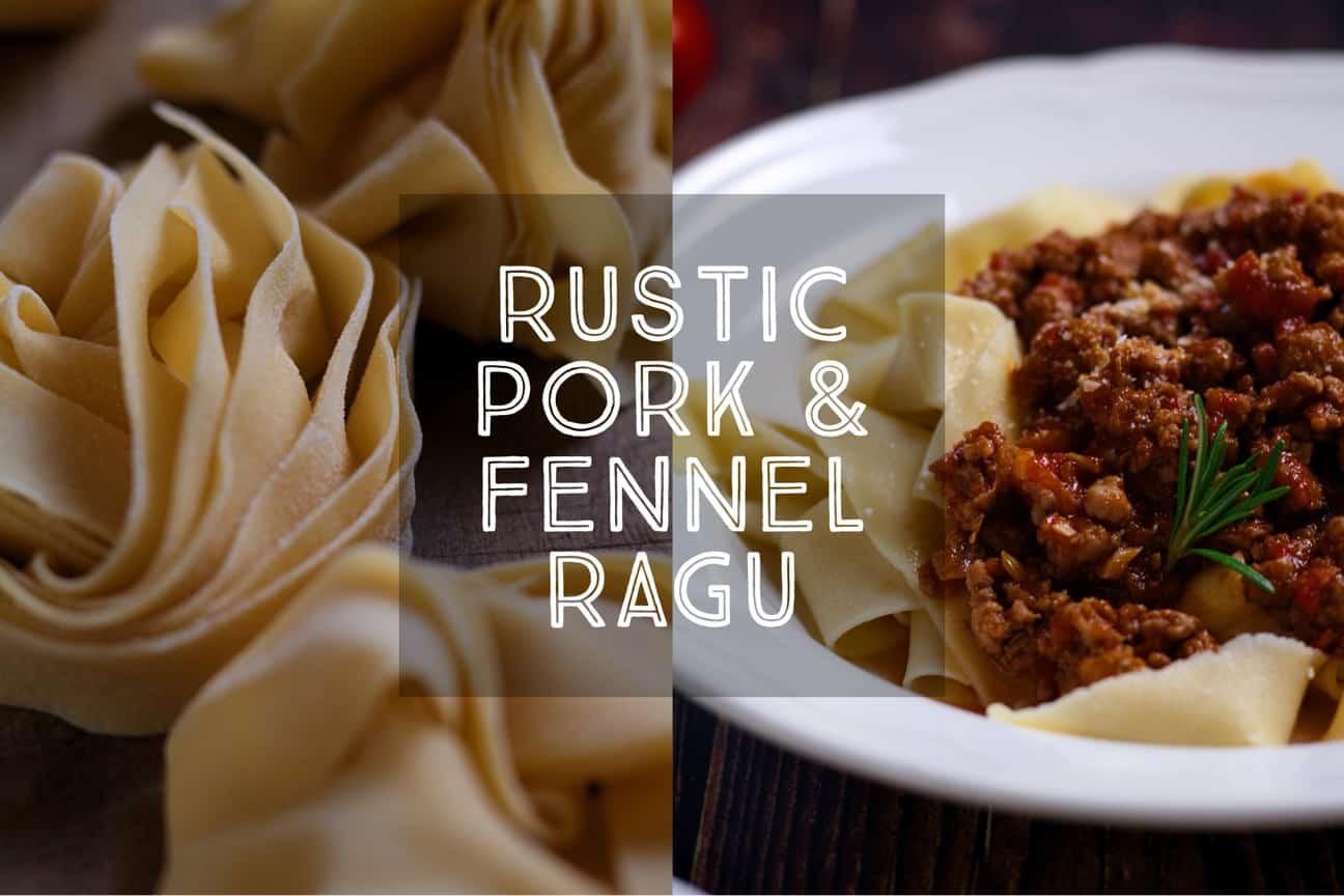 Rustic Pork and Fennel Ragu