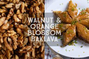 Walnut and Orange Blossom Baklava