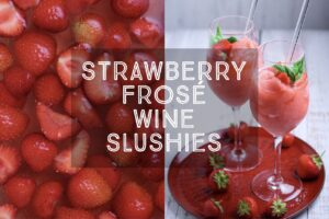 Strawberry Frosé Wine Slushies