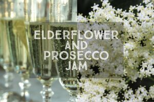 Elderflower and Prosecco Jam