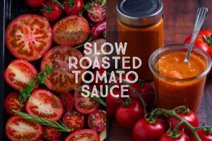 Slow Roasted Tomato Sauce